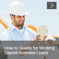 How to qualify for working capital business loans